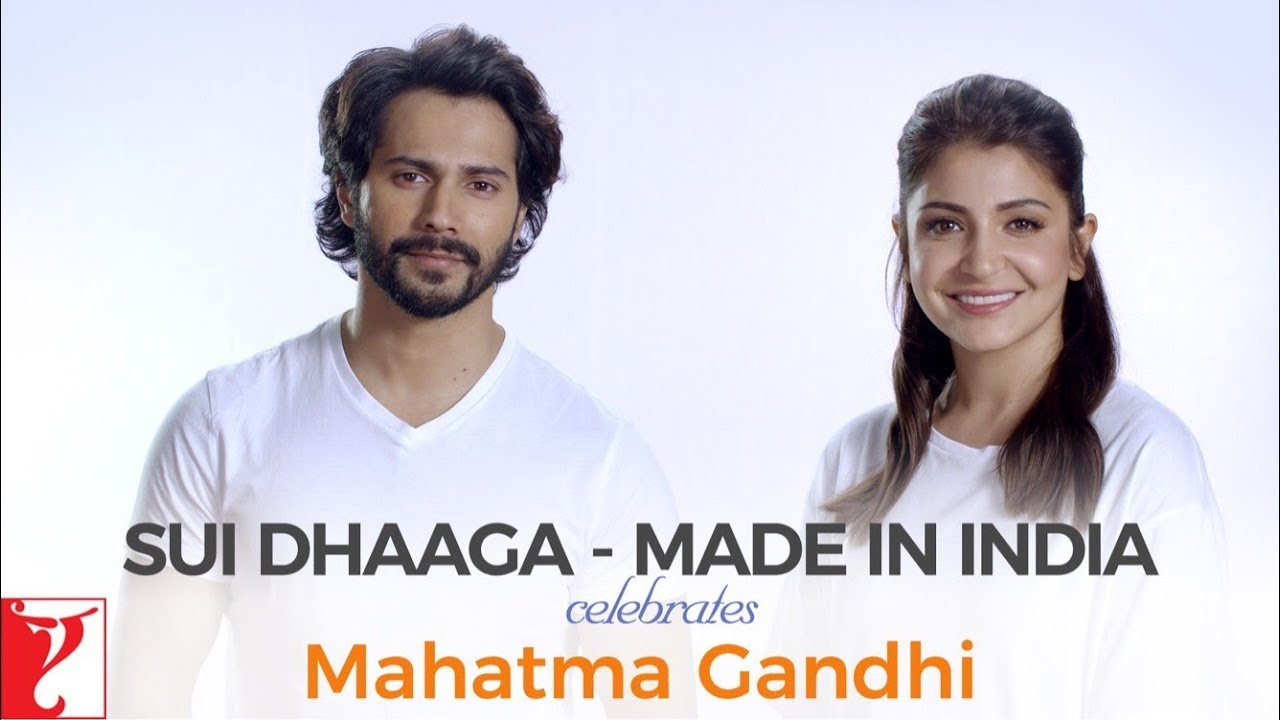 sui dhaaga made in india celebrates mahatma gandhi varun dhawan anushka sharma youtube. Black Bedroom Furniture Sets. Home Design Ideas