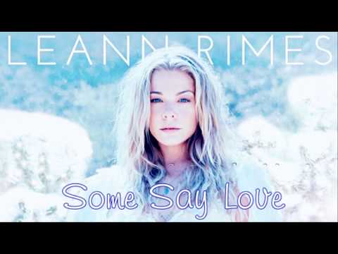 Some Say Love / LeAnn Rimes (with Lyrics)
