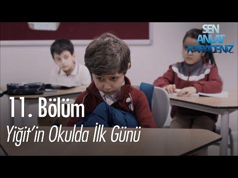 Yiğit'in okulda ilk günü - Sen Anlat Karadeniz 11. Bölüm