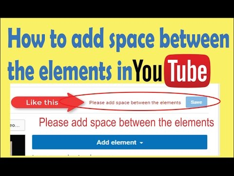 How to add space between elements in youtube