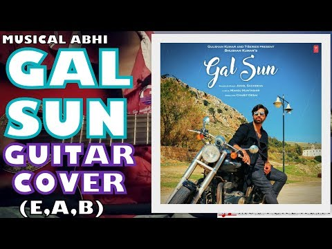 GAL SUN GUITAR COVER|AKHIL SACHDEVA NEW SONG|CHORDS & TABS EXPLAINED|E,A,B|