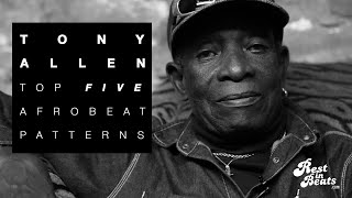 Tony Allen: The 5 Major Drum Patterns of Afrobeat