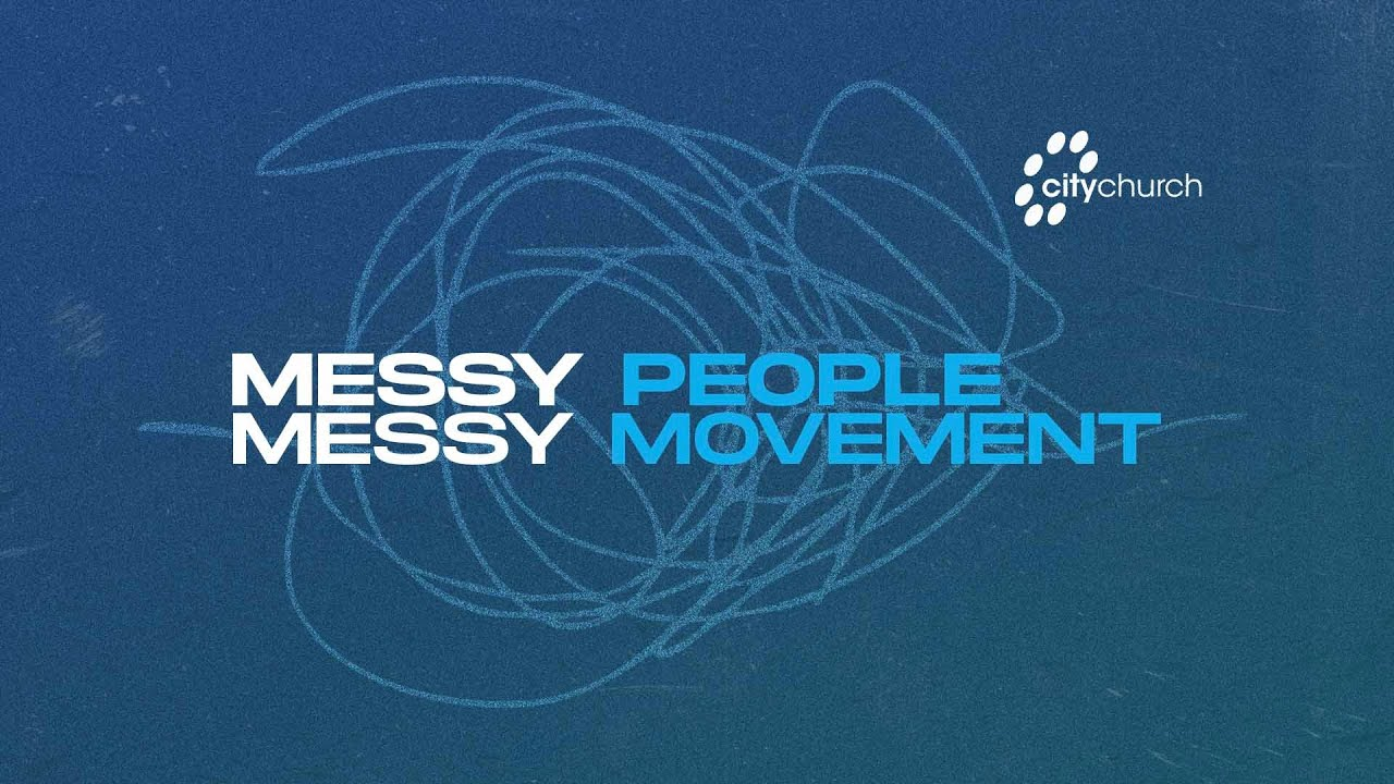 CityChurch Online | Messy People, Messy Movement | January 10th 2021 - 10a