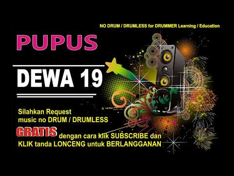 PUPUS DEWA 19 NO DRUM (Lagu Indonesia tanpa DRUM)GRATIS DOWNLOAD