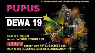 PUPUS DEWA 19 NO DRUM (Lagu Indonesia tanpa DRUM)GRATIS DOWNLOAD