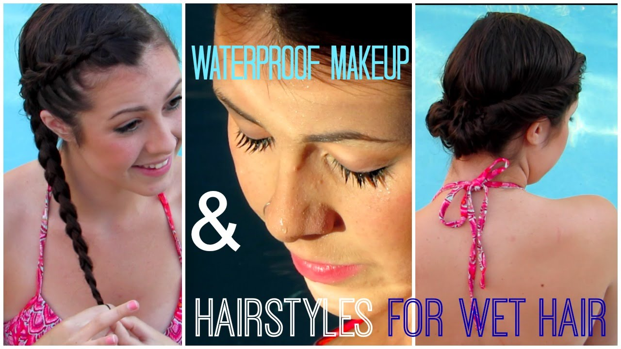 Waterproof Makeup Hairstyles Out Of The Pool Youtube
