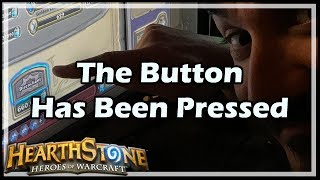 [Hearthstone] The Button Has Been Pressed