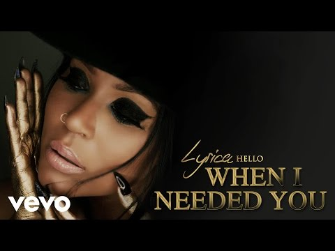 Lyrica Anderson - When I Needed You (Audio)