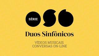 Série Duos Sinfônicos   Renato Axelrud e Mauro Rufino