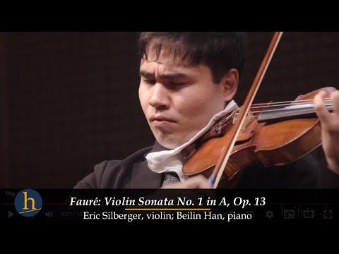 Heifetz 2016: Eric Silberger & Beilin Han | Faure: Violin Sonata No. 1 in A, Op. 13: I