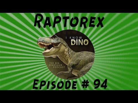 Raptorex: I Know Dino Podcast Episode 94