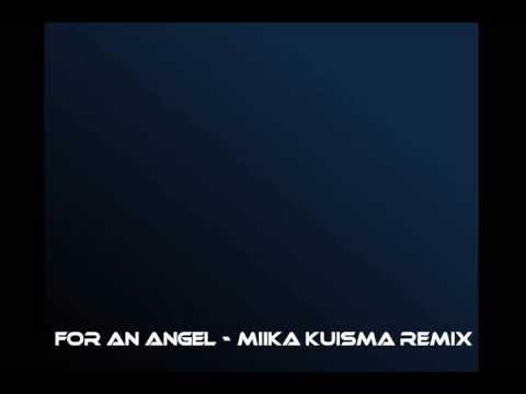 For an angel - Miika Kuisma remix mp3