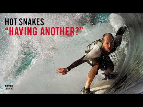 Hot Snakes - Having Another?