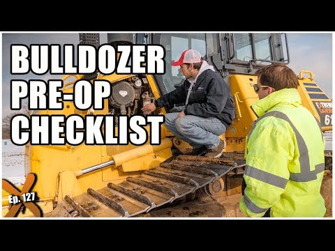 How To Do A Bulldozer Pre-Operation Inspection // Ep. 127