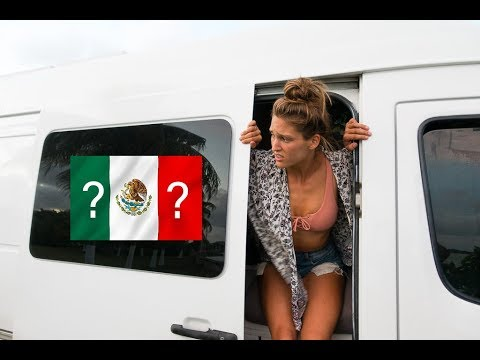 VAN LIFE CONFESSIONS: Is Mexico Safe???