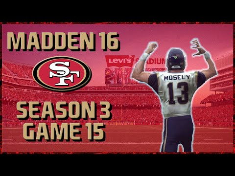 Madden 16 Franchise: San Francisco 49ers | Year 3, Game 15 vs Rams | Win and Clinch!!