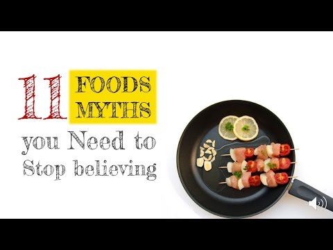 11 food myths you need to stop believing