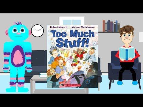 Too Much Stuff by Robert Munsch Books Read Aloud for Children