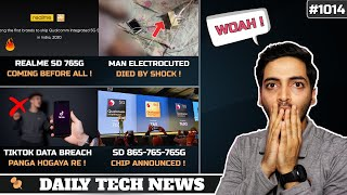Realme SD 765G Phone India,Man Electrocuted By Smartphone,Tiktok Data Breach,SD 865-765G,5G India