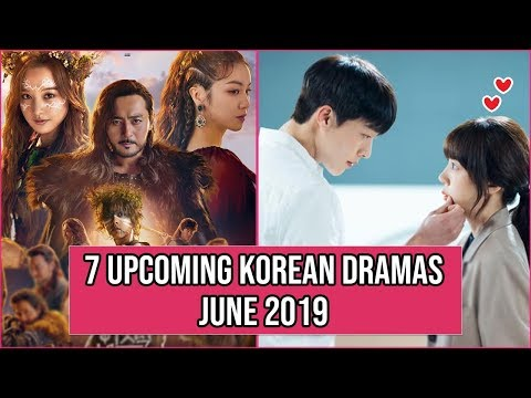 7 Upcoming Korean Dramas Release In June 2019 You Can't Miss