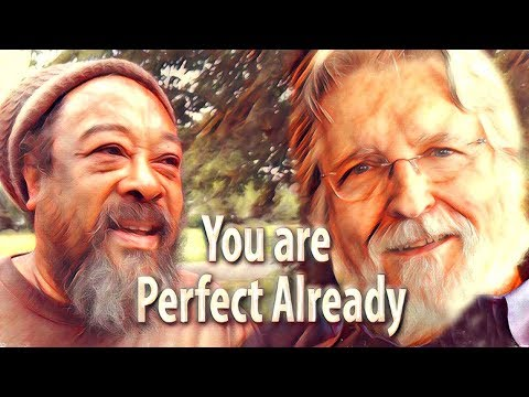 You are Perfect Already by Mooji and Neale Donald Walsch - REVISED