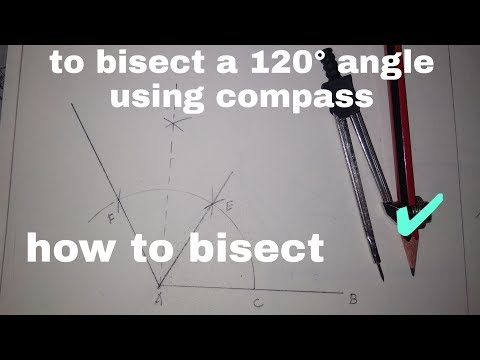 How to bisect a 120°angle by using compass