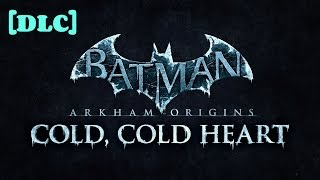 """Batman: Arkham Origins"" full [DLC] walkthrough (Hard) ""Cold, Cold Heart"""