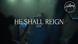Download He Shall Reign (Live) - Hillsong Worship