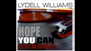 Lydell Williams - Hope You Can Change