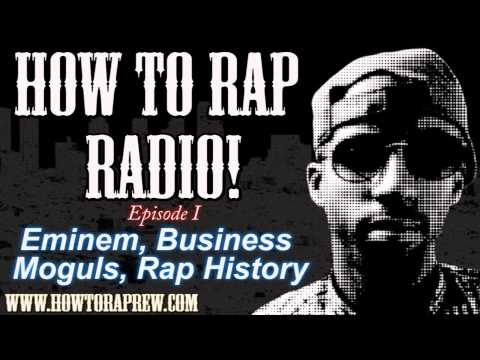 EMINEM's Inspiration, BUSINESS Moguls, and RAP History: How To Rap Radio [Episode 1]