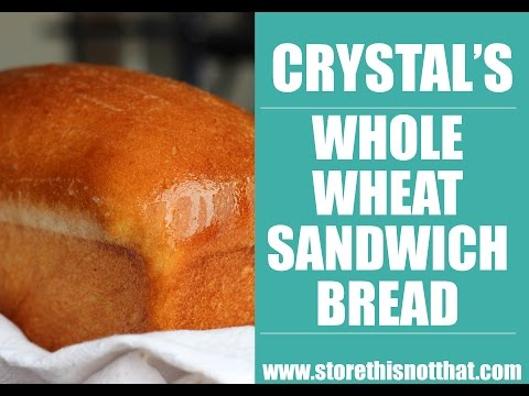 Crystal's EZ Whole Wheat Sandwich Bread-Breads and Spreads Class