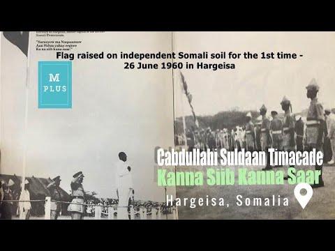 KAANA SIIB KANNA SAAR ~ Calan Saarki 26-ki June 1960-ki ~ G - Waqooyi Soomaliya ~ Timacade thumbnail