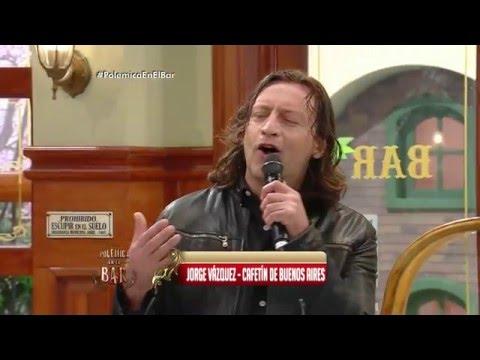 """Jorge Vázquez canta """"Cafetín de Buenos Aires"""" - Polémica en el Bar"""