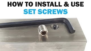 How to Install & Use Set Screws | Fasteners 101