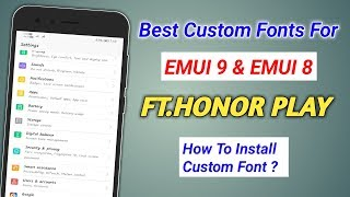 How To Apply Custom Fonts In EMUI 9 & EMUI 8 Ft.Honor Play