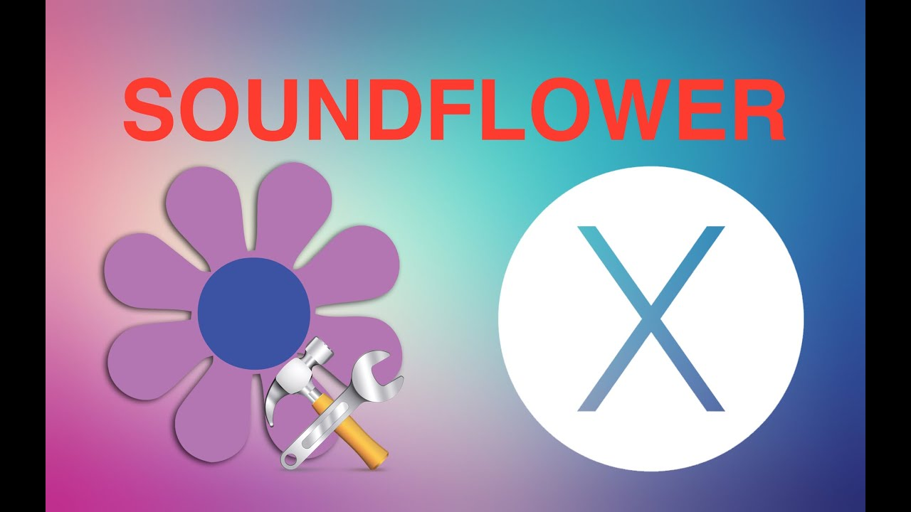 Sound flower for mac problems