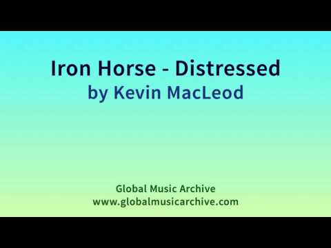 Iron Horse   Distressed by Kevin MacLeod 1 HOUR