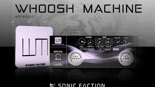 Whoosh Machine Walkthrough Tutorial - Sonic Faction