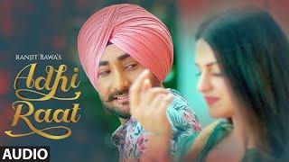 Ranjit Bawa: Adhi Raat (Full Audio Song) Himanshi Khurana | Jassi X | Jassi Lokha | Tru Makers