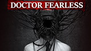 """Doctor Fearless"" Creepypasta"