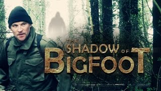 THE SHADOW OF BIGFOOT (Official Movie Trailer) - sasquatch thriller HD