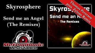 Skyrosphere - Send me an Angel (Thomas Petersen pres. Zylone Remix)