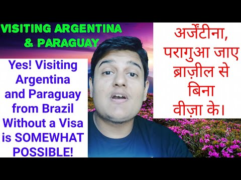 Visiting Paraguay, Argentina From Brazil Without VISA? Yes, It's SOMEWHAT POSSIBLE