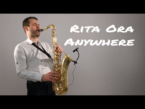 Rita Ora - Anywhere Saxophone Cover by Juozas Kuraitis