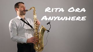 Rita Ora - Anywhere [Saxophone Cover] by Juozas Kuraitis