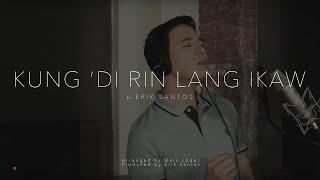 Kung 'Di Rin Lang Ikaw (cover) by Erik Santos