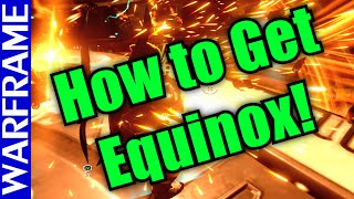 How to Get the New Equinox Warframe AND How to Kill Tyl Regor! - Update 17 [1080HD]