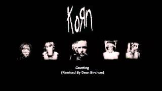 Korn - Counting (Remixed By Dean Birchum) (2012)