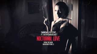 Eminem & 50 Cent - Nocturnal Love (feat. Justin Timberlake) [Breaking Point 2]
