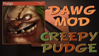 Dota 2 Dawg Sound Mod : Creepy Pudge